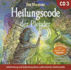 Heilungscode der Plejader [Übungs-CD 3] von Klemm,  Pavlina, Marquez,  Eva, Sayama
