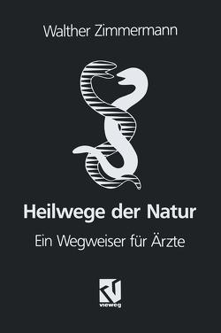 Heilwege der Natur von Zimmermann,  Walther