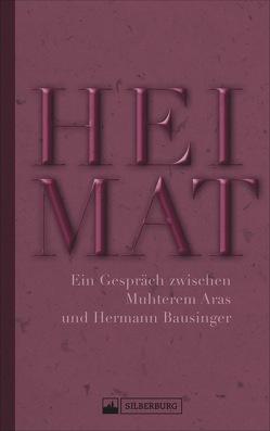 Heimat von Aras,  Muhterem, Bausinger,  Hermann, Weber,  Reinhold