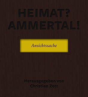Heimat? Ammertal! von Ellerbrock,  Hans-Joachim, Zott,  Christian