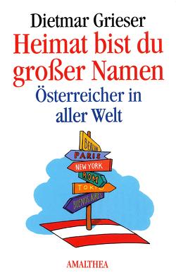 Heimat bist du großer Namen von Grieser,  Dietmar