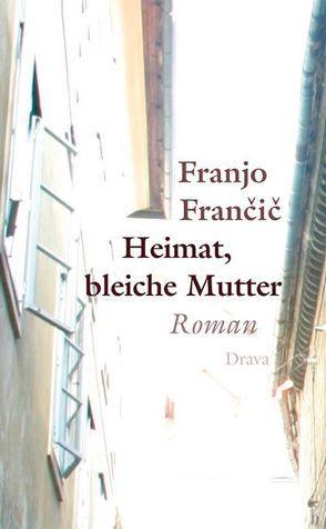 Heimat, bleiche Mutter von Francic,  Franjo, Koestler,  Erwin
