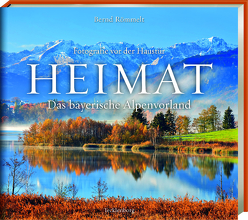 Heimat – Das bayerische Alpenvorland von Römmelt,  Bernd