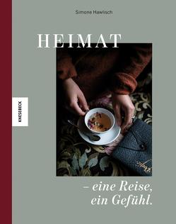 Heimat – eine Reise, ein Gefühl. von Hawlisch,  Simone