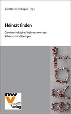 Heimat finden von Adrigan,  Angela, Schattovits,  Helmuth