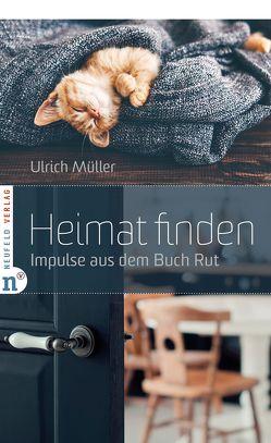 Heimat finden von Mueller,  Ulrich