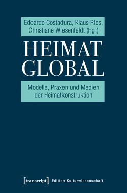 Heimat global von Costadura,  Edoardo, Ries,  Klaus, Wiesenfeldt,  Christiane