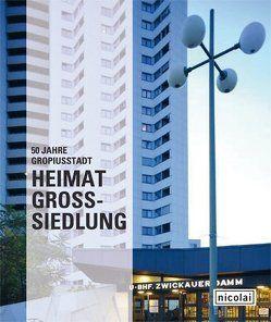 Heimat Großsiedlung. 50 Jahre Gropiusstadt von Beck,  Christoph, Bielka,  Frank