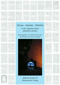 Heimat – Identität – Mobilität in der zeitgenössischen jüdischen Literatur von Olszynski,  Christina, Schröder,  Jan, Wilpert,  Chris