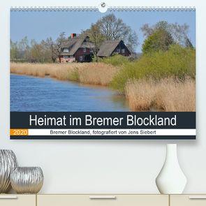 Heimat im Bremer Blockland (Premium, hochwertiger DIN A2 Wandkalender 2020, Kunstdruck in Hochglanz) von Siebert,  Jens