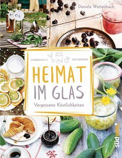 Heimat im Glas von Wattenbach,  Daniela