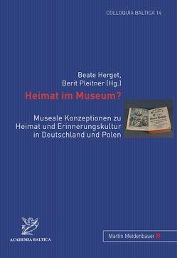 Heimat im Museum? von Herget,  Beate, Pleitner,  Berit