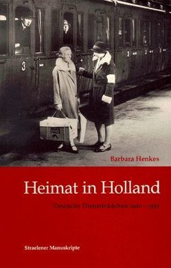 Heimat in Holland von Csollany,  Maria, Henkes,  Barbara, Hirschfeld,  Gerhard