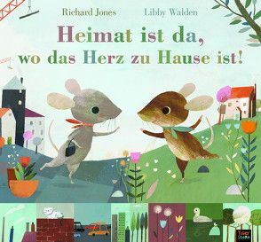 Heimat ist da, wo das Herz zu Hause ist! von Hofmann,  E.M., Jones,  Richard, Walden,  Libby