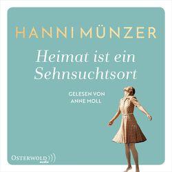 Heimat ist ein Sehnsuchtsort von Moll,  Anne, Münzer,  Hanni
