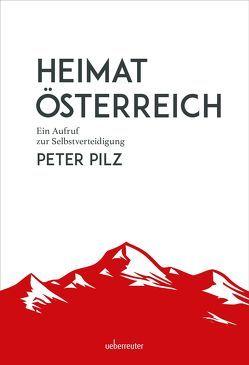 Heimat Österreich von Pilz,  Peter