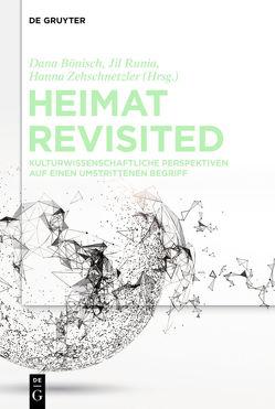 Heimat Revisited von Bönisch,  Dana, Runia,  Jil, Zehschnetzler,  Hanna