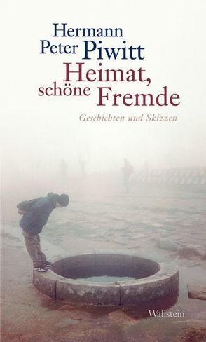 Heimat, schöne Fremde von Piwitt,  Hermann Peter