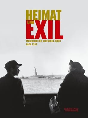 Heimat und Exil von Stiftung Haus der Geschichte der Bundesrepublik Deutschland, Stiftung Jüdisches Museum Berlin