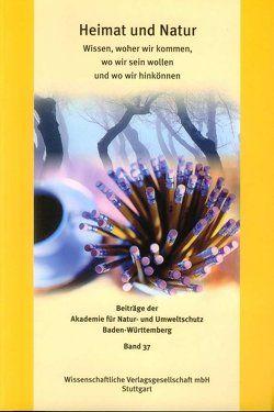 Heimat und Natur von Akademie für Natur- und Umweltschutz (Umweltakademie) Baden-Württemberg, Blessing,  Karin
