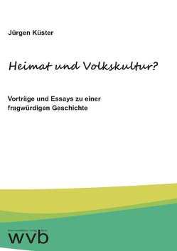 Heimat und Volkskultur? von Küster,  Jürgen