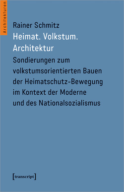 Heimat.Volkstum.Architektur von Schmitz,  Rainer