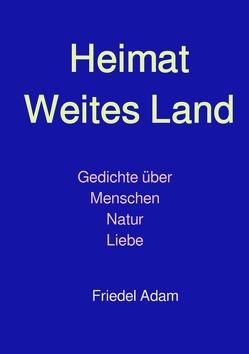 Heimat weites Land von Adam,  Friedel