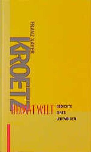 Heimat Welt von Kroetz,  Franz X