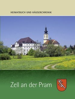 Heimatbuch und Häuserchronik Zell an der Pram