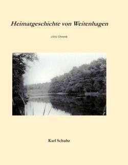 Heimatgeschichte von Weitenhagen von Dietrich,  Helmut, Schultz,  Karl