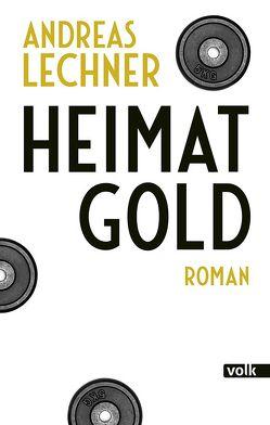 Heimatgold von Lechner,  Andreas
