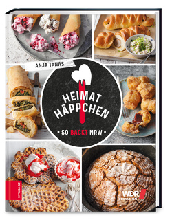 Heimathäppchen – So backt NRW von Tanas,  Anja