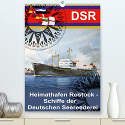 Heimathafen Rostock – Schiffe der Deutschen Seereederei (Premium, hochwertiger DIN A2 Wandkalender 2021, Kunstdruck in Hochglanz) von Hudak,  Hans-Stefan