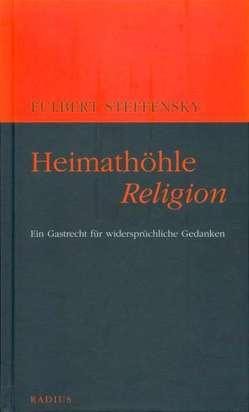 Heimathöhle Religion von Steffensky,  Fulbert