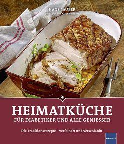 Heimatküche für Diabetiker und alle Geniesser von Lauber,  Hans