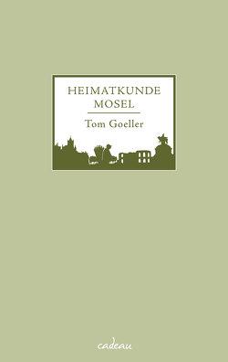 Heimatkunde Mosel von Goeller,  Tom