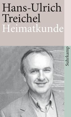 Heimatkunde oder Alles ist heiter und edel von Treichel,  Hans-Ulrich