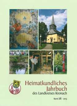 Heimatkundliches Jahrbuch des Landkreises Kronach von Fleischmann,  Gerd, Gräf,  Bernd, Graf,  Roland, Köhler,  Heinz, Marr,  Oswald, Scheidig,  Siegfried, Weber,  Martin