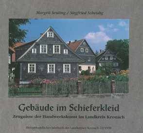 Heimatkundliches Jahrbuch des Landkreises Kronach / Gebäude im Schieferkleid von Marr,  Oswald, Scheidig,  Siegfried, Seuling,  Margrit