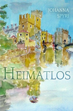 Heimatlos (Illustriert) von Spyri,  Johanna