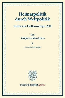 Heimatpolitik durch Weltpolitik. von Wenckstern,  Adolph von