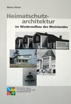 Heimatschutzarchitektur im Wiederaufbau des Rheinlandes von Kieser,  Marco