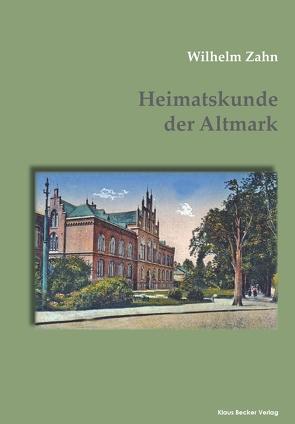 Heimatskunde der Altmark von Zahn,  Wilhelm