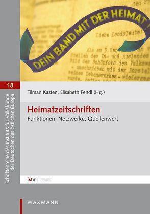 Heimatzeitschriften von Fendl,  Elisabeth, Kasten,  Tilman