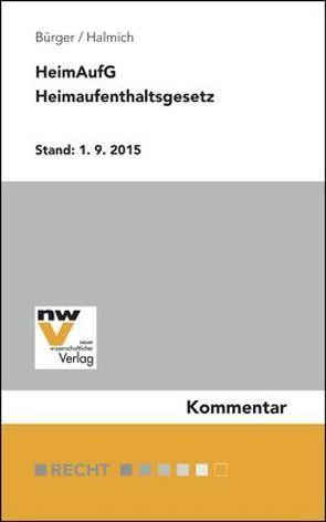 HeimAufG Heimaufenthaltsgesetz von Bürger,  Christian, Halmich,  Michael
