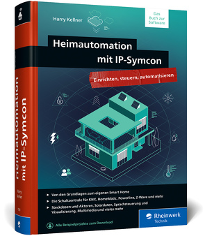 Heimautomation mit IP-Symcon von Kellner,  Harry