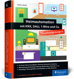 Heimautomation mit KNX, Dali, 1-Wire und Co. von Heinle,  Stefan