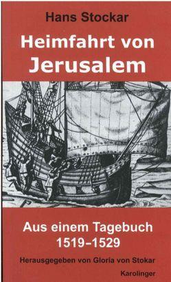Heimfahrt von Jerusalem von Stockar,  Hans, von Stokar,  Gloria, Zeilinger,  Johannes