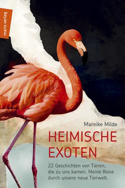 Heimische Exoten von Milde,  Mareike
