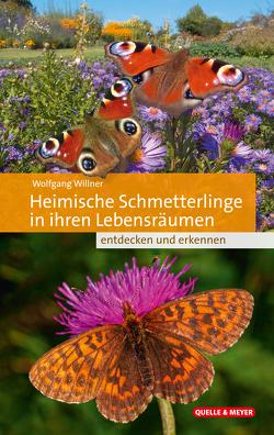 Heimische Schmetterlinge in ihren Lebensräumen entdecken und erkennen von Willner,  Wolfgang